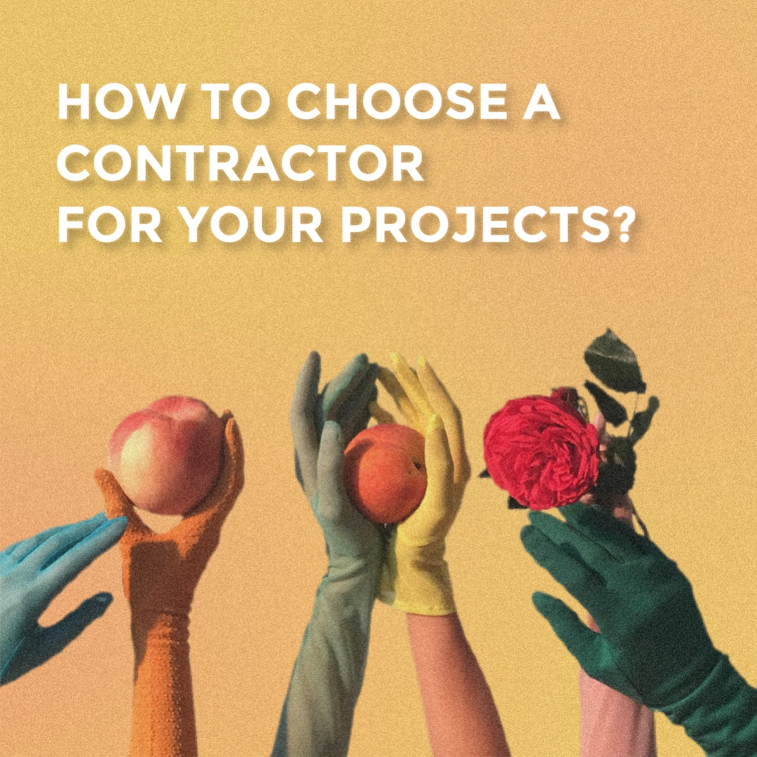 How to choose a contractor for your projects?